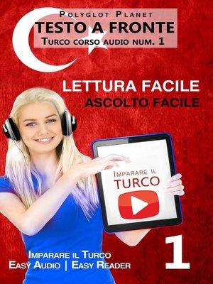 cover image of Imparare il turco--Lettura facile | Ascolto facile | Testo a fronte--Turco corso audio num. 1