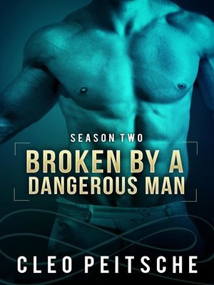 cover image of Broken by a Dangerous Man