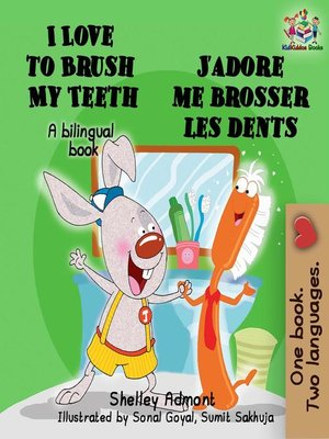 cover image of I Love to Brush My Teeth J'adore me brosser les dents (English french Kids Book)
