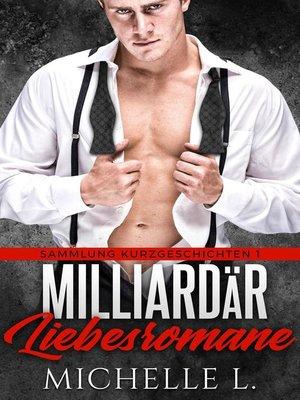 cover image of Milliardär Liebesromane