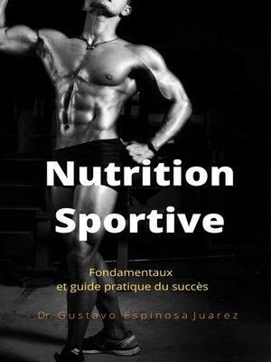 cover image of Nutrition  Sportive  Fondamentaux et guide pratique du succès
