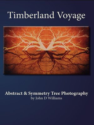 cover image of Timberland Voyage Abstract & Symmetry Tree Art Photography