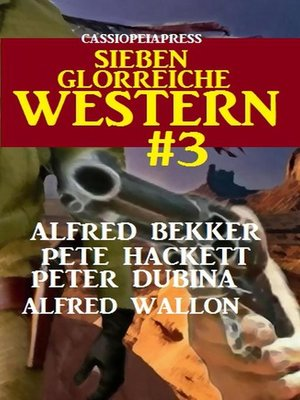 cover image of Cassiopeiapress--Sieben glorreiche Western #3