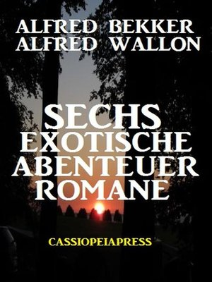 cover image of Sechs exotische Abenteuer Romane