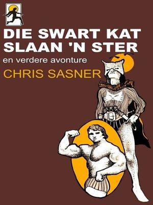 cover image of Die Swart Kat slaan 'n ster
