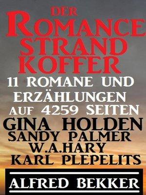 cover image of Der Romance Strand Koffer – 11 Romane und Erzählungen auf  4259 Seiten