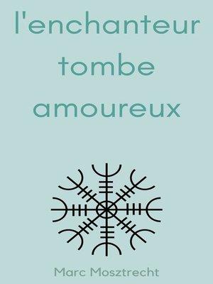 cover image of L'Enchanteur Tombe Amoureux 1