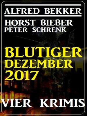 cover image of Blutiger Dezember 2017