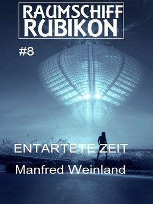 cover image of Raumschiff Rubikon 8 Entartete Zeit