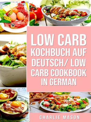 cover image of Low Carb Kochbuch Auf Deutsch/ Low Carb Cookbook In German