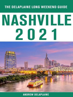 cover image of Nashville--The Delaplaine 2021 Long Weekend Guide