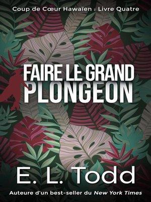 cover image of Faire le Grand Plongeon