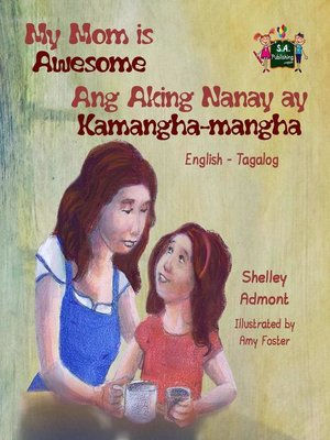 cover image of My Mom is Awesome Ang Aking Nanay ay Kamangha-mangha (English Tagalog children's book)