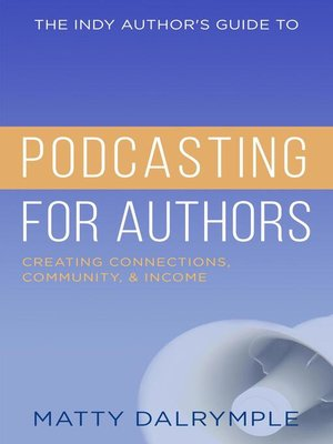 cover image of The Indy Author's Guide to Podcasting for Authors