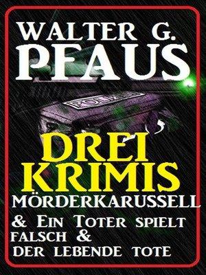 cover image of Drei Walter G. Pfaus Krimis