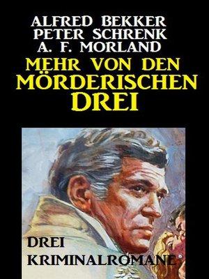 cover image of Mehr von den mörderischen Drei