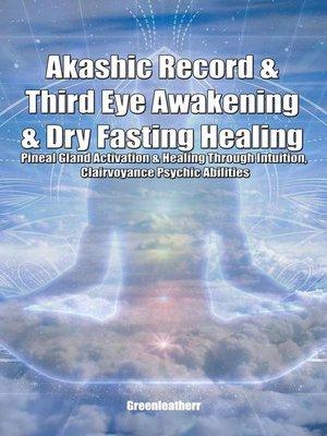 cover image of Akashic Record & Third Eye Awakening & Dry Fasting Healing