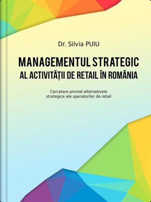 cover image of Managementul strategic al activitatii de retail in Romania