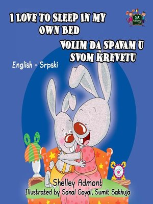 cover image of I Love to Sleep in My Own Bed Volim da spavam u stoma krevetu (English Serbian Bilingual Edition)
