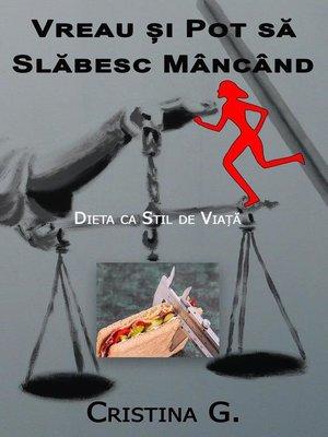 cover image of Vreau si Pot sa Slabesc Mancand