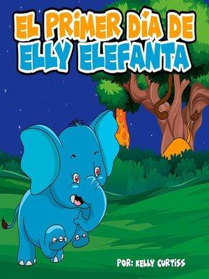 cover image of El primer día de Elly Elefanta
