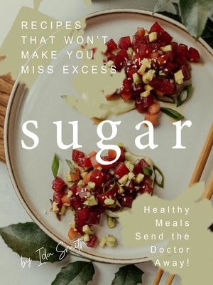 cover image of Recipes That Won't Make You Miss Excess Sugar