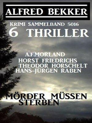 cover image of 6 Thriller – Mörder müssen sterben