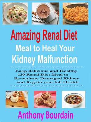 cover image of Amazing Renal Diet Meal to Heal Your Kidney Malfunction