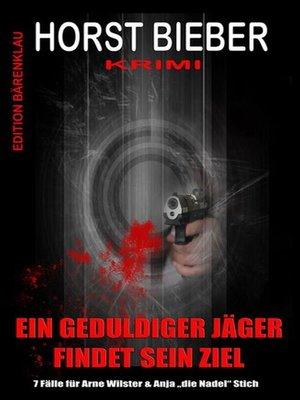 cover image of Ein geduldiger Jäger findet sein Ziel
