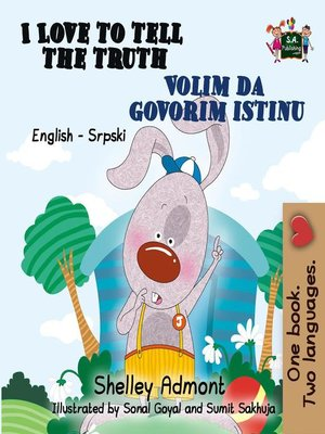 cover image of I Love to Tell the Truth Volim da govorim istinu (English Serbian Bilingual Book for Kids)