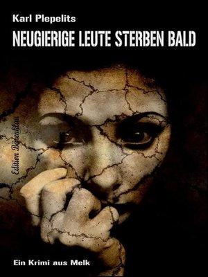 cover image of Neugierige Leute sterben bald