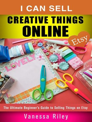 I can sell creative things online by vanessa riley for Creative items to sell