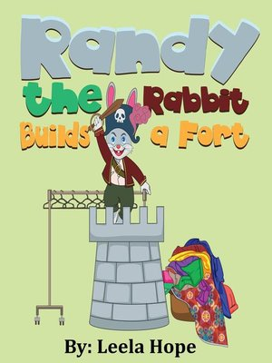 cover image of Randy the Rabbit Builds a Fort