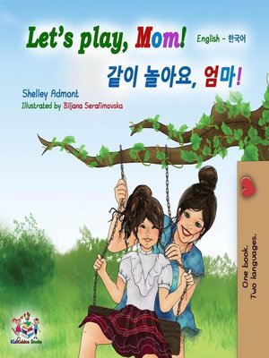 cover image of Let's Play, Mom! (English Korean Bilingual Book)