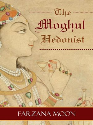 cover image of The Moghul Hedonist