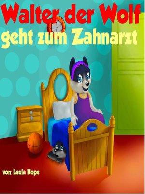 cover image of Walter der Wolf geht zum Zahnarzt