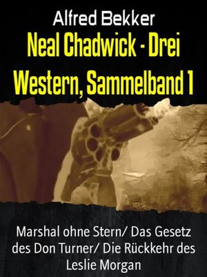 cover image of Neal Chadwick--Drei Western, Sammelband 1