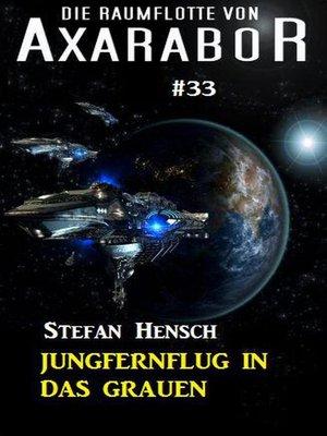 cover image of Die Raumflotte von Axarabor #33