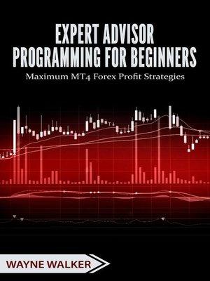 cover image of Expert Advisor Programming for Beginners