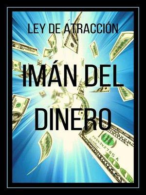 cover image of Imán del Dinero ley de Atracción