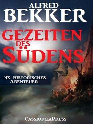 cover image of Dreimal Historisches Abenteuer--Gezeiten des Südens