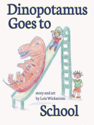 cover image of Dinopotamus Goes to School