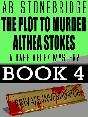 cover image of The Plot to Murder Althea Stokes — Rafe Velez Mystery 4