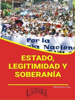 cover image of Estado, Legitimidad y Soberanía