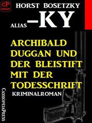 cover image of Archibald Duggan und der Bleistift mit der Todesschrift