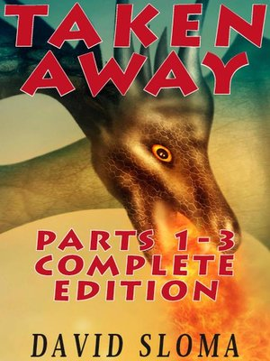 cover image of Taken Away Parts 1--3 Complete Edition