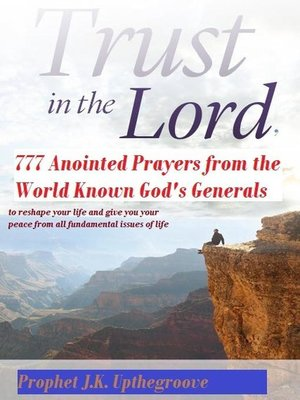 cover image of Trust in the Lord, 777 Anointed Prayers from the World Known God's Generals