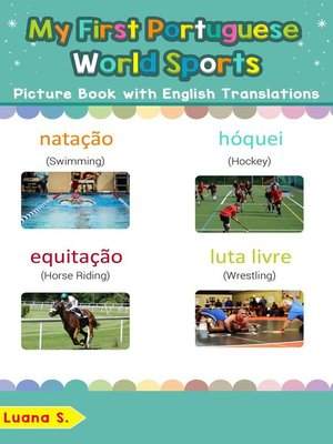 cover image of My First Portuguese World Sports Picture Book with English Translations