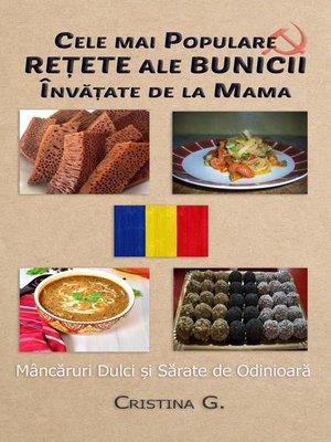 cover image of Cele mai Populare Retete ale Bunicii Invatate de la Mama