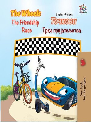 cover image of The Wheels the Friendship Race (English Serbian Bilingual Book)